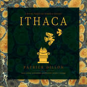 Ithaca: A Novel Based on Homer's Odyssey Audiobook, by Patrick Dillon