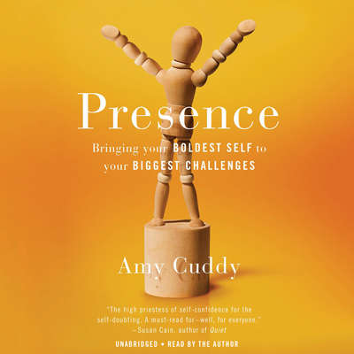 Presence: Bringing Your Boldest Self to Your Biggest Challenges Audiobook, by Amy Cuddy