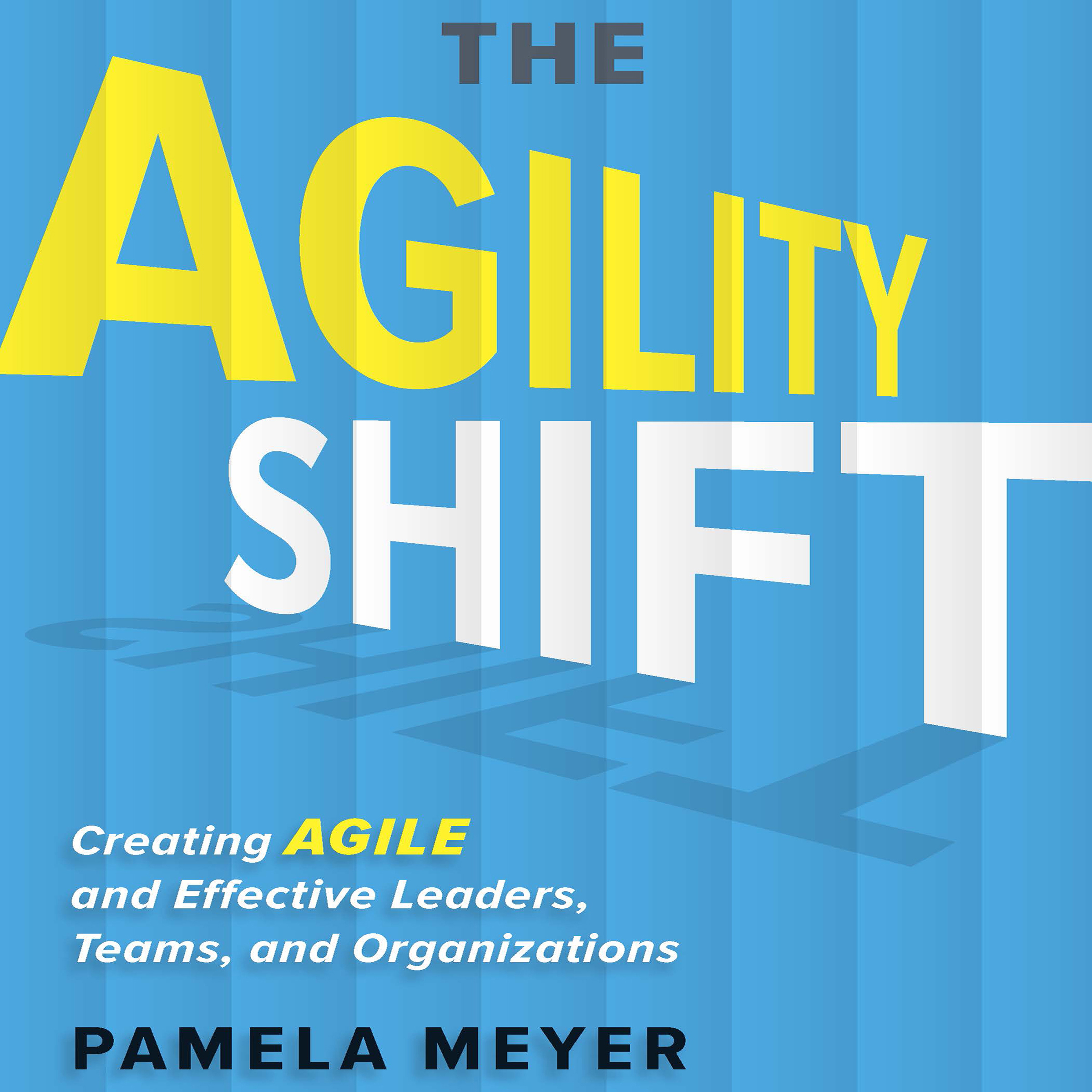 Printable The Agility Shift: Creating Agile and Effective Leaders, Teams, and Organizations Audiobook Cover Art