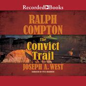The Convict Trail: A Ralph Compton Novel Audiobook, by Joseph A. West