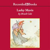 Larky Mavis, by Brock Cole