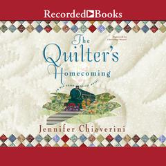 The Quilters Homecoming: Elm Creek Quilts, Book 10 Audiobook, by Jennifer Chiaverini