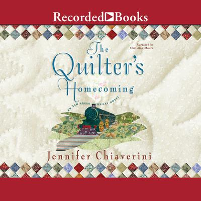 The Quilter's Homecoming: Elm Creek Quilts, Book 10 Audiobook, by