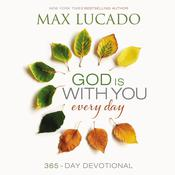 God Is with You Every Day: 365 Day Devotional, by Max Lucado