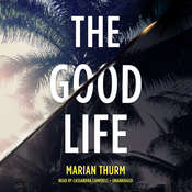 The Good Life Audiobook, by Marian Thurm