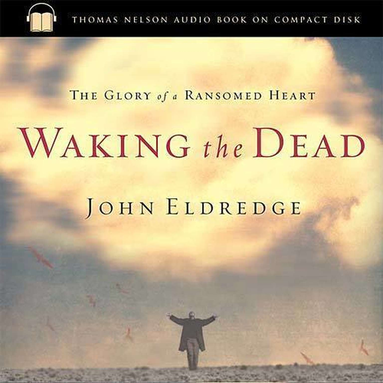 Printable Waking the Dead: The Glory of a Heart Fully Alive Audiobook Cover Art