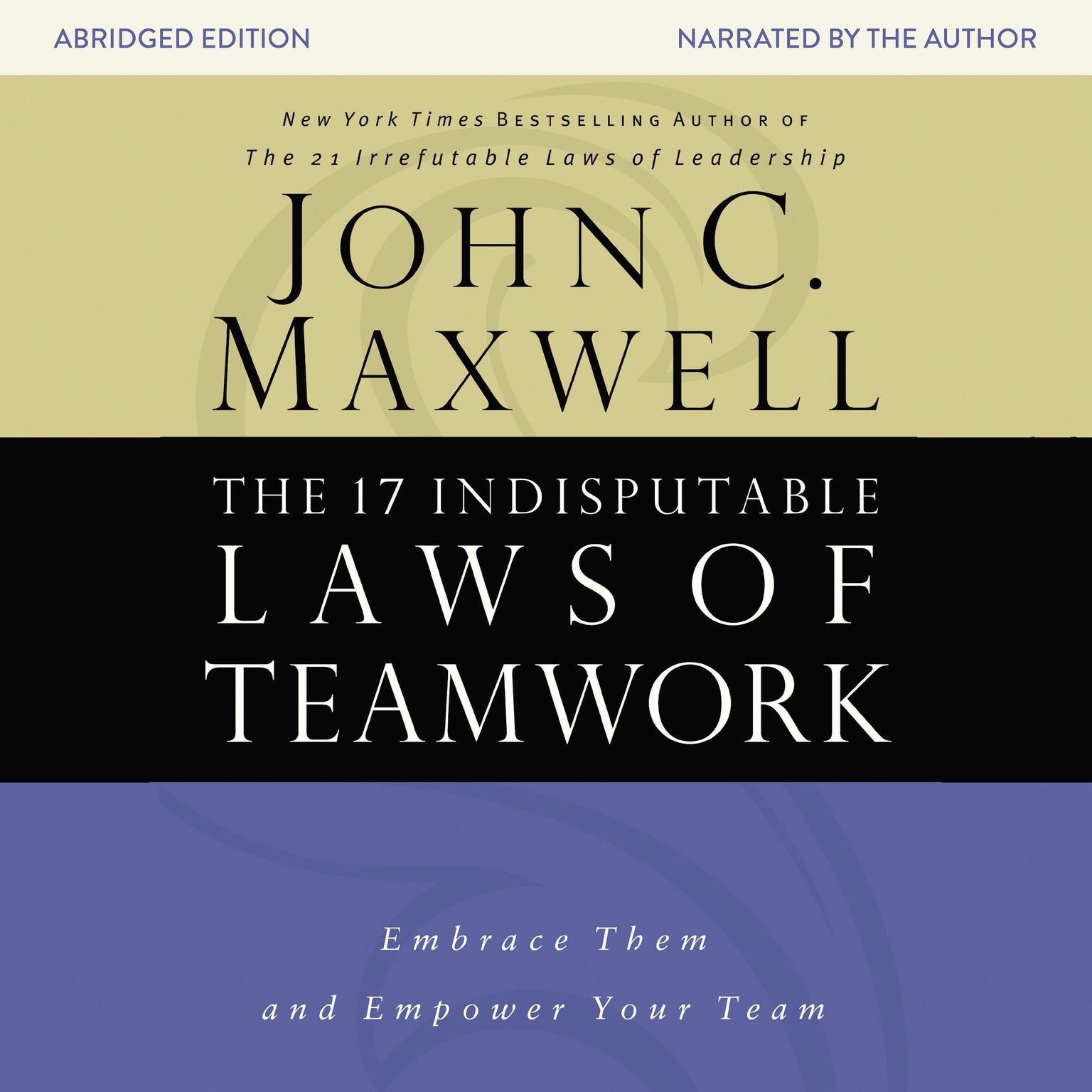 Printable The 17 Indisputable Laws of Teamwork: Embrace Them and Empower Your Team Audiobook Cover Art