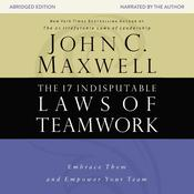 The 17 Indisputable Laws of Teamwork: Embrace Them and Empower Your Team, by John C. Maxwell