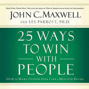 25 Ways to Win with People: How to Make Others Feel like a Million Bucks, by John C. Maxwell, Les Parrott