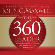The 360 Degree Leader: Developing Your Influence from Anywhere in the Organization Audiobook, by John C. Maxwell