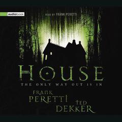 House Audiobook, by Frank E. Peretti, Ted Dekker