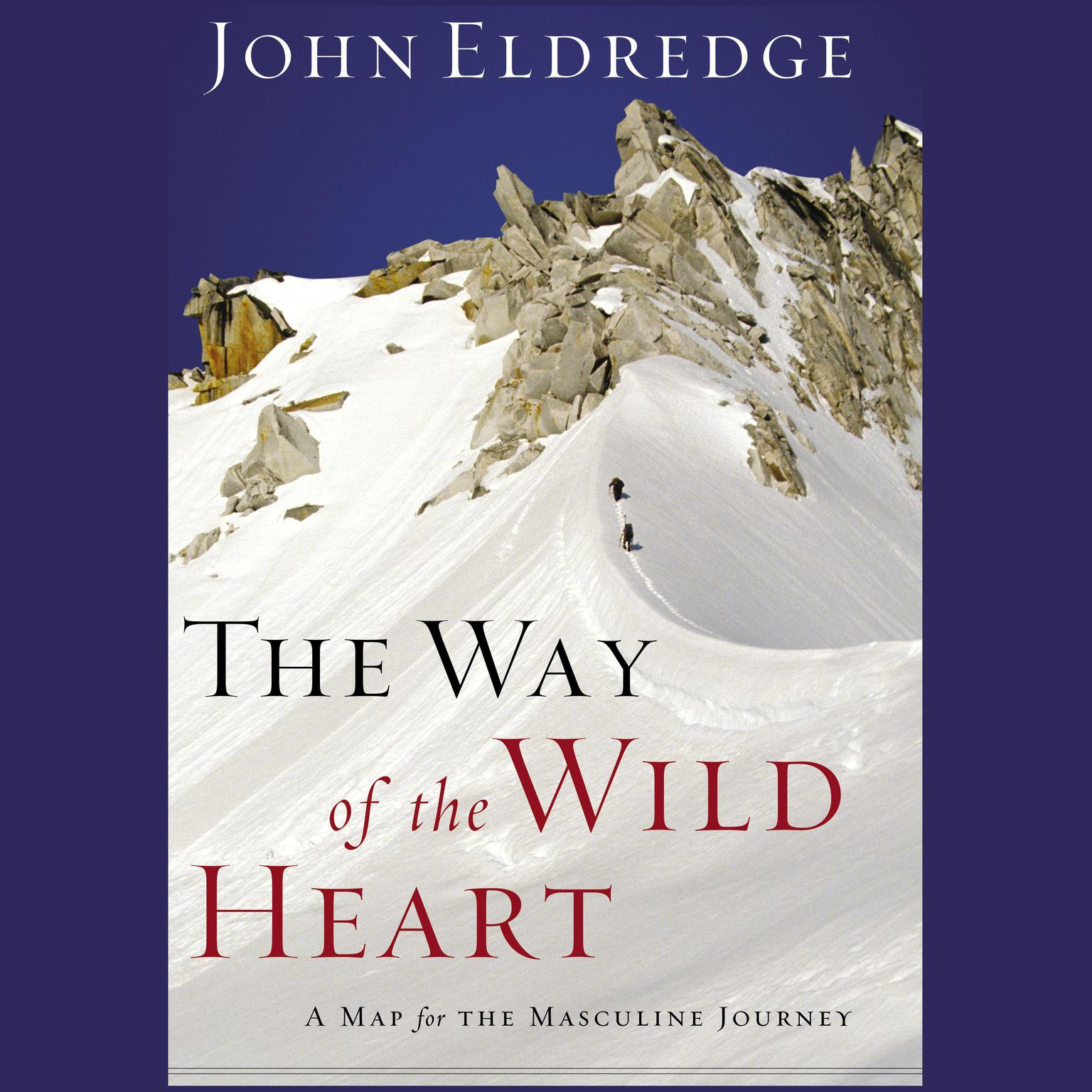Printable The Way of the Wild Heart: A Map for the Masculine Journey Audiobook Cover Art