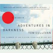 Adventures in Darkness: Memoirs of an Eleven-Year-Old Blind Boy Audiobook, by