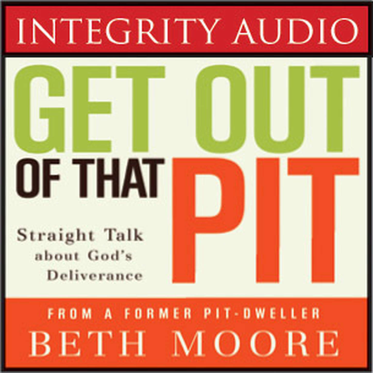 Printable Get Out of That Pit: Straight Talk about God's Deliverance Audiobook Cover Art