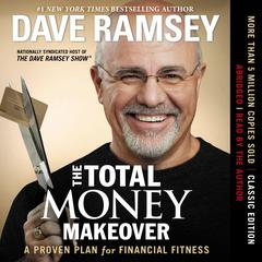 The Total Money Makeover: A Proven Plan for Financial Fitness Audiobook, by Dave Ramsey
