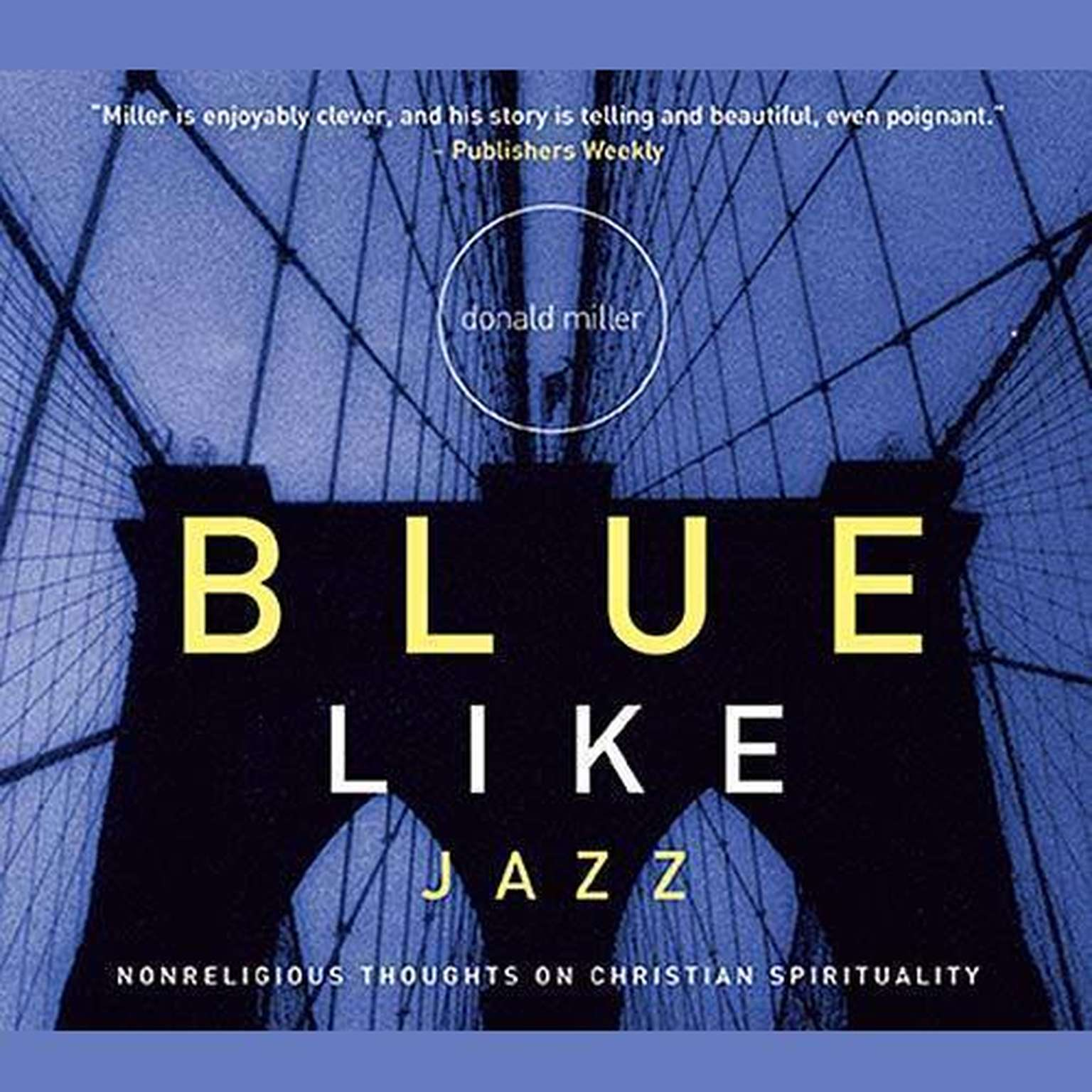 Printable Blue like Jazz: Nonreligious Thoughts on Christian Spirituality Audiobook Cover Art