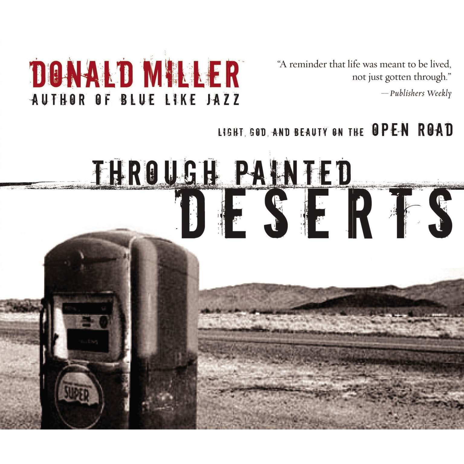 Printable Through Painted Deserts: Light, God, and Beauty on the Open Road Audiobook Cover Art