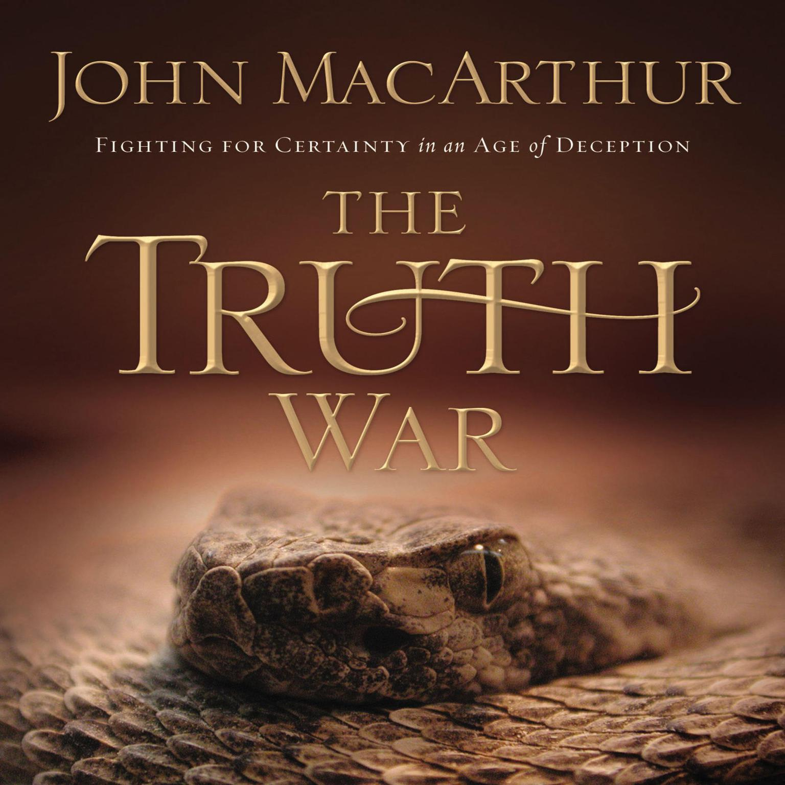 Printable The Truth War: Fighting for Certainty in an Age of Deception Audiobook Cover Art