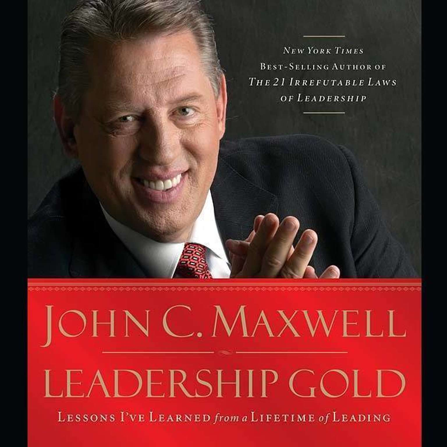 Printable Leadership Gold: Lessons I've Learned from a Lifetime of Leading Audiobook Cover Art