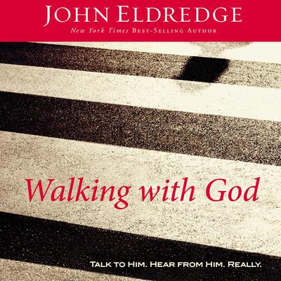 Walking with God: Talk to Him. Hear from Him. Really. Audiobook, by