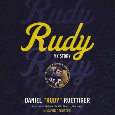 Rudy: My Story Audiobook, by Daniel