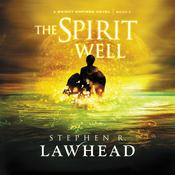 The Spirit Well, by Stephen R. Lawhead