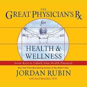 The Great Physician's Rx for Health and Wellness: Seven Keys to Unlocking Your Health Potential Audiobook, by Jordan Rubin