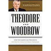 Theodore and Woodrow: How Two American Presidents Destroyed Constitutional Freedom Audiobook, by Andrew P. Napolitano