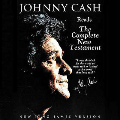 Johnny Cash Reading the New Testament Audio Bible - New King James Version, NKJV: New Testament: NKJV Audio Bible Audiobook, by Thomas Nelson