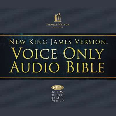 Voice Only Audio Bible - New King James Version, NKJV: Complete Bible Audiobook, by Thomas Nelson