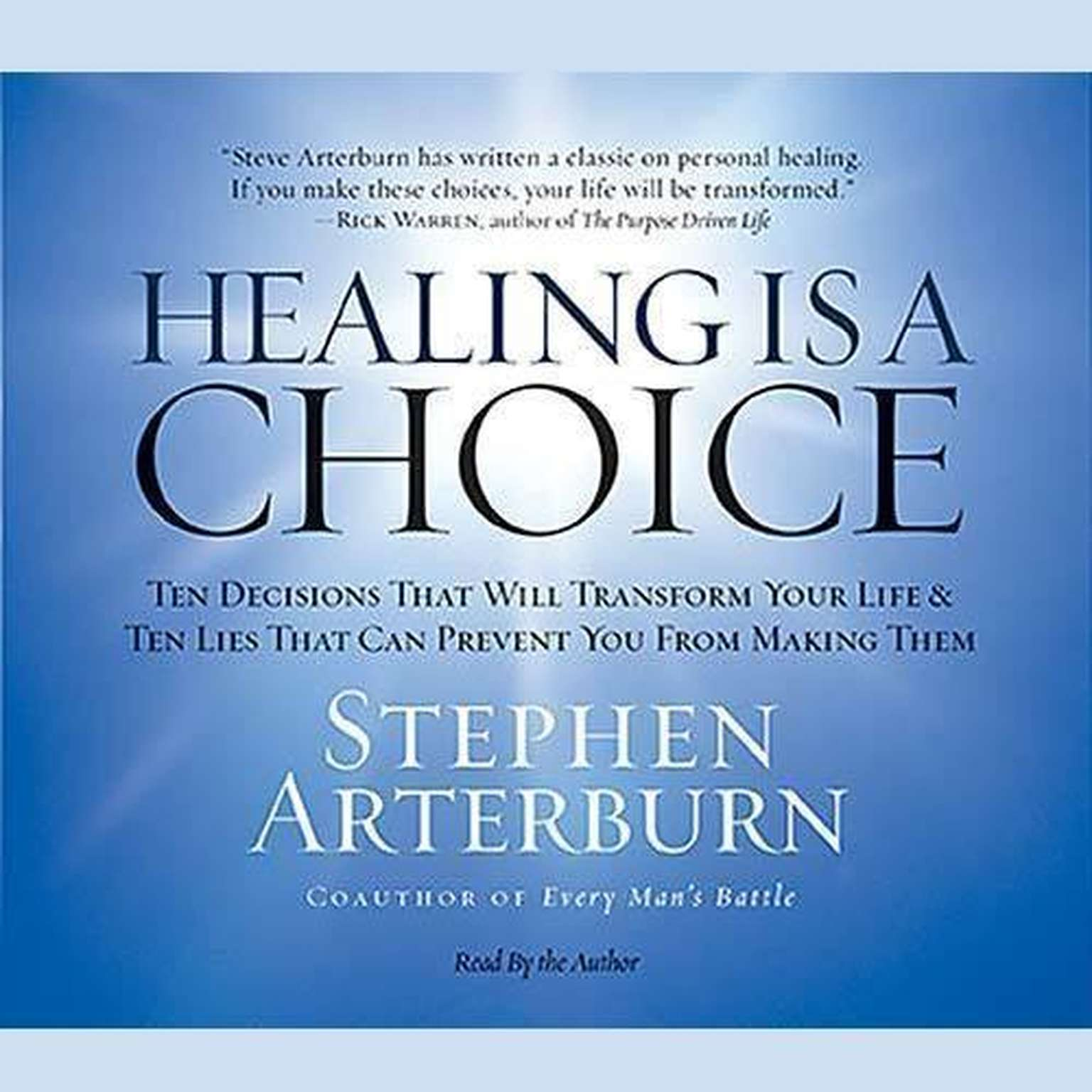 Printable Healing Is a Choice: 10 Decisions That Will Transform Your Life and 10 Lies That Can Prevent You From Making Them Audiobook Cover Art