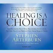 Healing Is a Choice: 10 Decisions That Will Transform Your Life and 10 Lies That Can Prevent You From Making Them Audiobook, by
