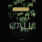The Call: Finding and Fulfilling the Central Purpose of Your Life, by Os Guinness