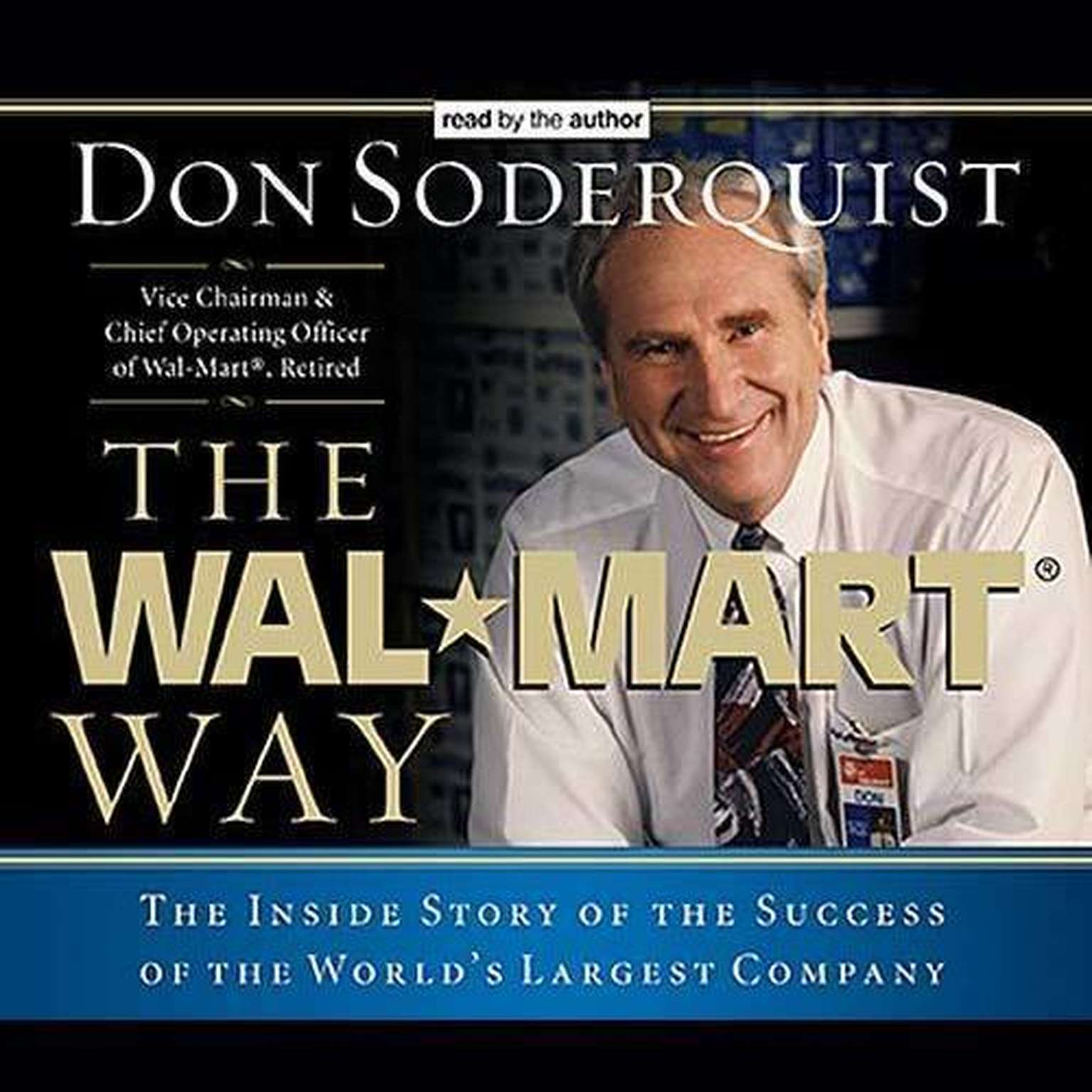 Printable The Wal-Mart Way: The Inside Story of the Success of the World's Largest Company Audiobook Cover Art