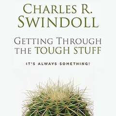 Getting Through The Tough Stuff: Its Always Something! Audiobook, by Charles R.  Swindoll
