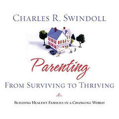 Parenting: From Survivng to Thriving: Building Healthy Families in a Changing World Audiobook, by Charles R.  Swindoll