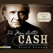 The Man Called Cash: The Life, Love and Faith of an American Legend, by Steve Turner