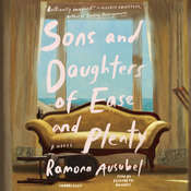 Sons and Daughters of Ease and Plenty, by Ramona Ausubel