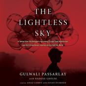 The Lightless Sky: A Twelve-Year-Old Refugees Harrowing Escape from Afghanistan and His Extraordinary Journey Across Half the World Audiobook, by Gulwali Passarlay