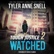 Tough Justice: Watched  Audiobook, by Tyler Anne Snell
