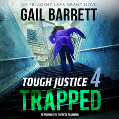 Tough Justice: Trapped (Part 4 of 8) Audiobook, by Gail Barrett