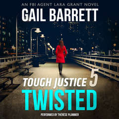 Tough Justice: Twisted (Part 5 of 8) Audiobook, by Gail Barrett