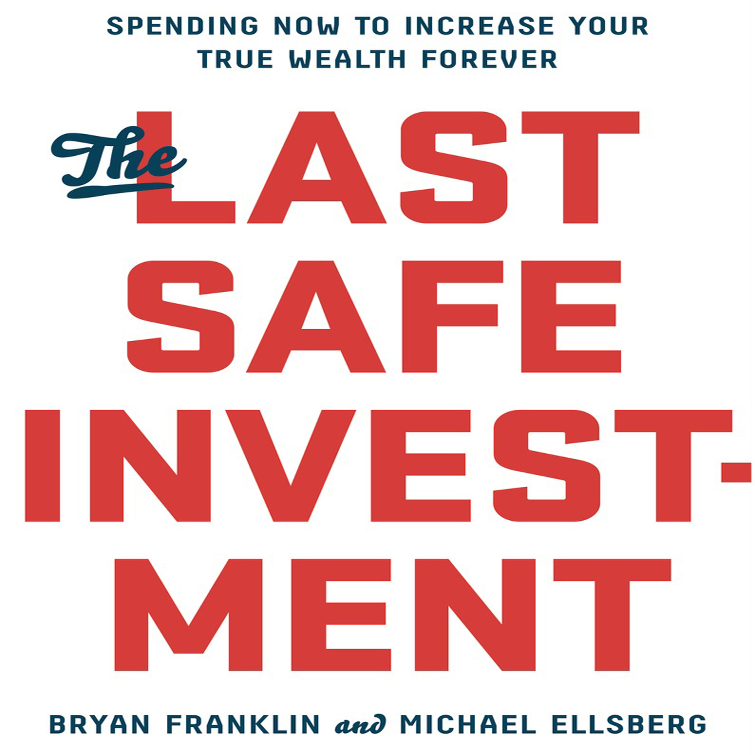 Printable The Last Safe Investment: Spending Now to Increase Your True Wealth Forever Audiobook Cover Art
