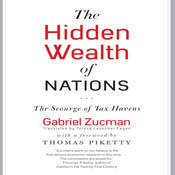 The Hidden Wealth of Nations: The Scourge of Tax Havens Audiobook, by Gabriel Zucman