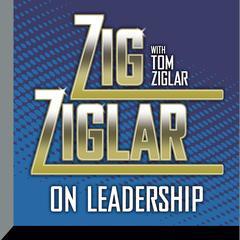Zig Ziglar on Leadership Audiobook, by Zig Ziglar