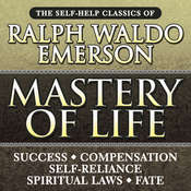 Mastery Life: The Self-Help Classics of Ralph Waldo Emerson Audiobook, by Ralph Waldo Emerson