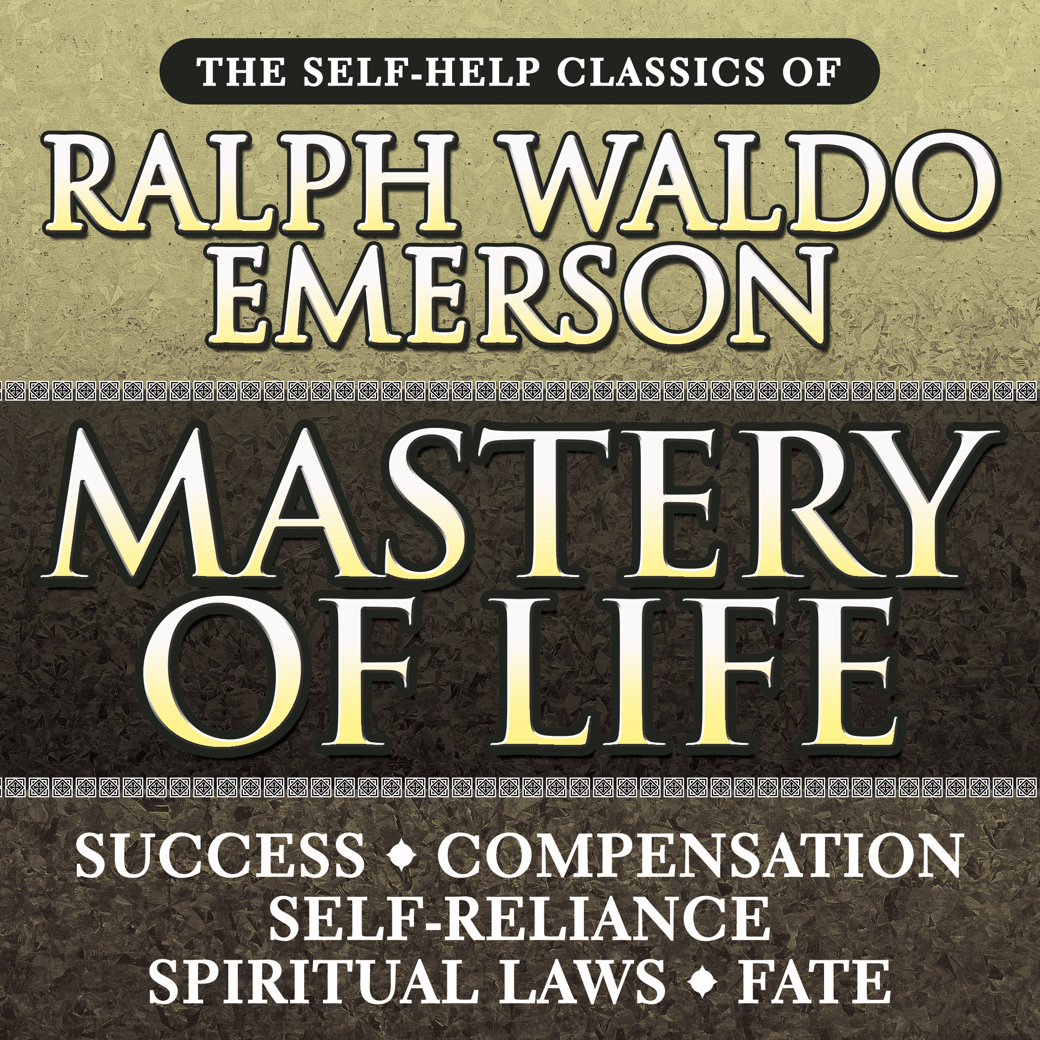 Printable Mastery of Life: The Self-Help Classics of Ralph Waldo Emerson Audiobook Cover Art