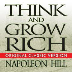 Think and Grow Rich Audiobook, by Napoleon Hill, Mitch Horowitz