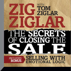 The Secrets Closing the Sale: BONUS: Selling With Emotional Logic Audiobook, by Zig Ziglar