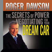The Secrets Power Negotiating for Your Dream Car Audiobook, by Roger Dawson